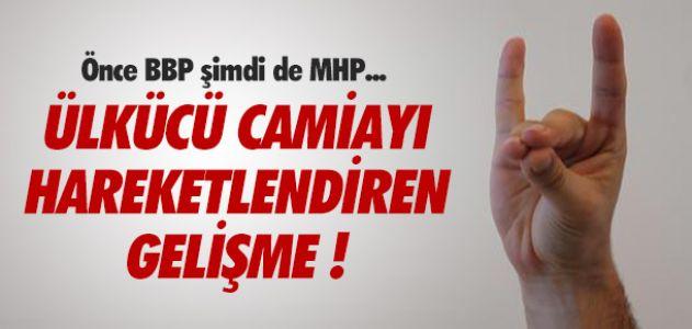 ÖNCE BBP AÇIKLADI ŞİMDİ DE MHP !