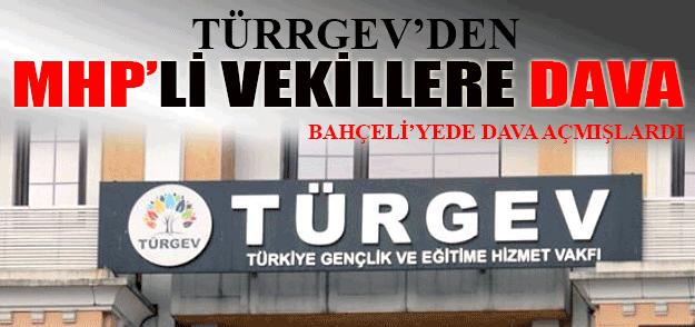 Türgev'den MHP'li Vekillere Tazminat Davası !