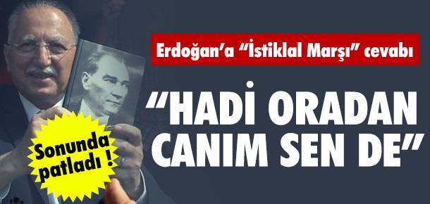 İHSANOĞLU'NDAN ERDOĞAN'A İSTİKLAL MARŞI CEVABI !