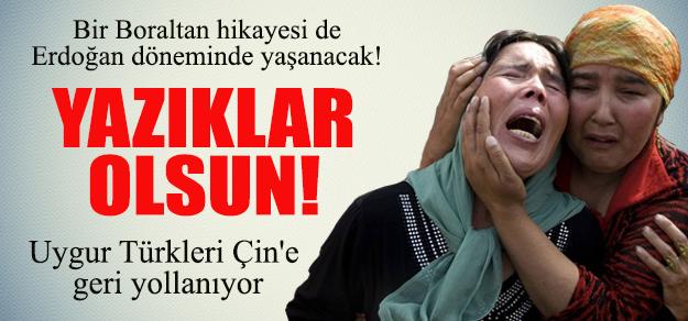 Uygur Türkleri Çin'e geri Yollanıyor !