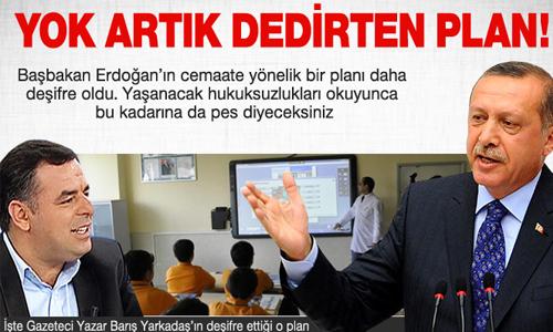 Erdoğan'ın Cemaate Yönelik Planı Deşifre Oldu !