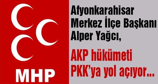 AKP hükümeti PKK'ya yol açıyor !