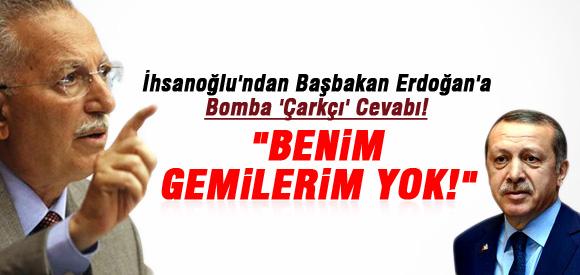 İHSANOĞLU'NDAN ERDOĞAN'A BOMBA 'ÇARKÇI' CEVABI!