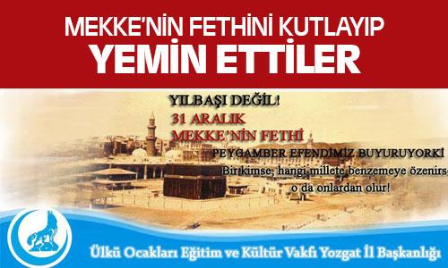 Yozgat Ülkü Ocakları Mekke'nin Fethini Kutladı !