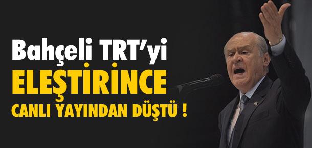 BAHÇELİ TRT'Yİ ELEŞTİRİNCE, CANLI YAYINDAN ALINDI !