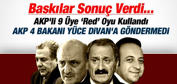 AKP 4 BAKANI YÜCE DİVAN'A GÖNDERMİYOR !