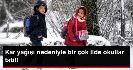 Kar Yağışı Nedeniyle Bir Çok İlde Okullar Tatil!