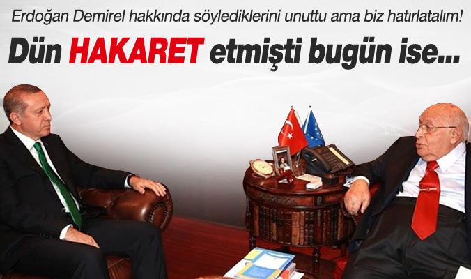 Erdoğan Demirel hakkında neler söylemişti?