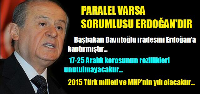 Bahçeli: Paralel Varsa Sorumlusu Erdoğan'dır