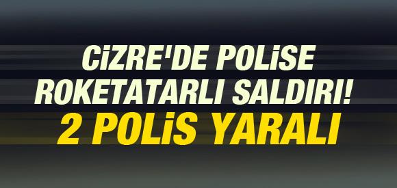 POLİSE ROKETATARLI SALDIRI: 2 POLİS YARALI