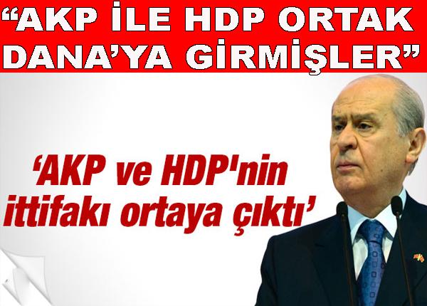 Bahçeli: AKP ve HDP ittifakı su yüzüne çıktı