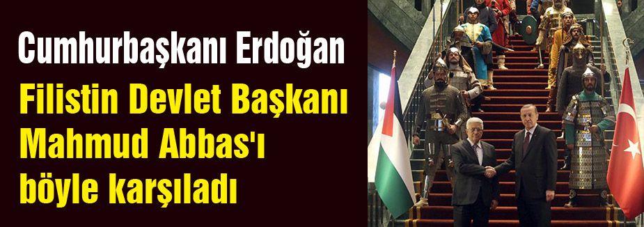 Erdoğan, Filistin Devlet Başkanını böyle karşıladı