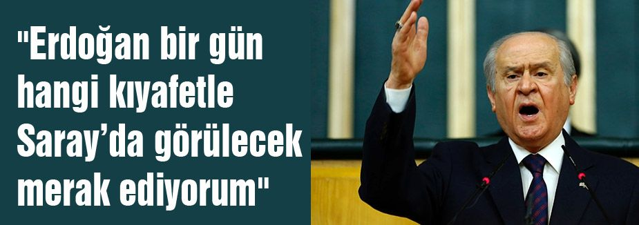 """""""Erdoğan bir gün hangi kıyafetle Saray'da görülecek merak ediyorum"""""""