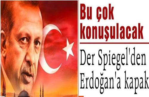 Der Spiegel'den Erdoğan'a kapak !
