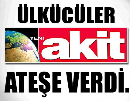 Ülkücüler Akit Gazetesini Ateşe Verdi !