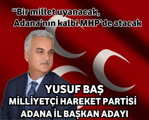 Yusuf Baş; MHP Adana İl Başkan Adaylığını Açıkladı !