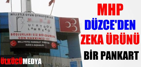 MHP DÜZCE BİNASINA İLGİNÇ PANKART !
