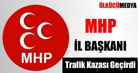 MHP'li Başkan Trafik Kazası Geçirdi !