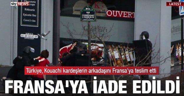 Türkiye, Kouachi kardeşlerin arkadaşını Fransa'ya iade etti !