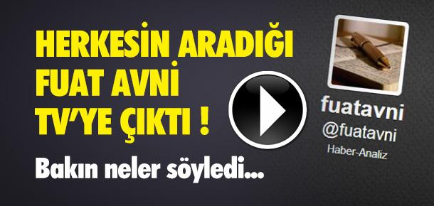 ''FUAT AVNİ BENİM'' DEYİP, TELEVİZYONA ÇIKTI !