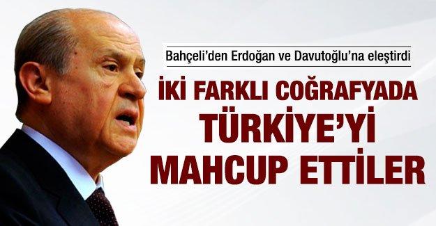 BAHÇELİ; ERDOĞAN VE DAVUTOĞLU TÜRKİYE'Yİ MAHCUP ETTİ !