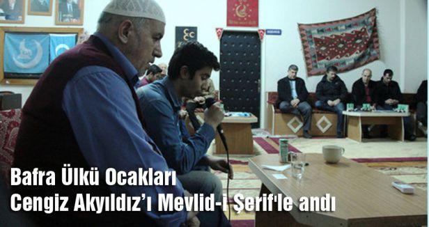 Bafra Ülkü Ocaklarından Şehit Akyıldız'a Mevlid-i Şerif !