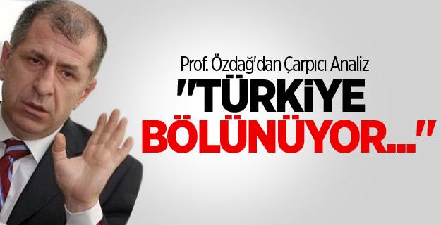Ümit Özdağ; Türkiye Bölünüyor !