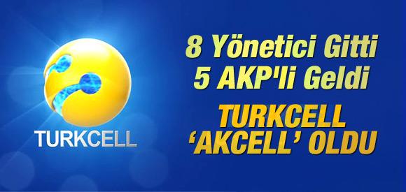 TURKCELL'E 5 AKP'Lİ GELDİ 8 YÖNETİCİ GİTTİ