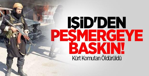 IŞİD'den Peşmerge'ye Baskın!