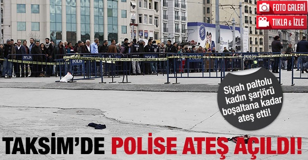 Taksim'de polise silahlı saldırı!
