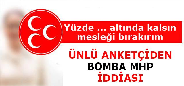 Ünlü Anketçiden Bomba MHP iddiası !