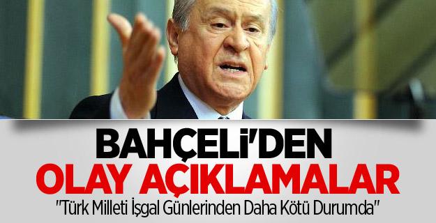 BAHÇELİ'DEN OLAY AÇIKLAMALAR !