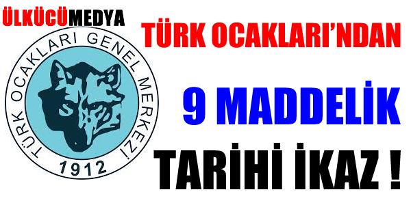 Türk Ocakları'ndan 9 maddelik tarihi ikaz !