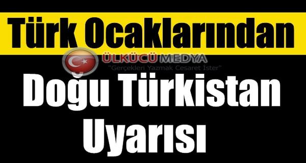 Türk Ocaklarından Doğu Türkistan Uyarısı