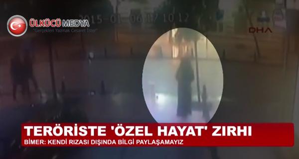 Teröriste 'Özel Hayat' zırhı !