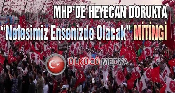 """MHP de """"Nefesimiz Ensenizde Olacak"""" Kırşehir Mitingi !"""