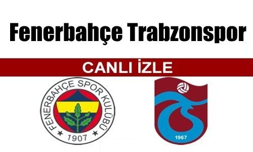 Fenerbahçe Trabzonspor Canlı İzle !
