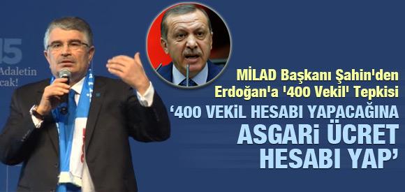 İDRİS NAİM ŞAHİN'DEN ERDOĞAN'A '400 VEKİL' TEPKİSİ !