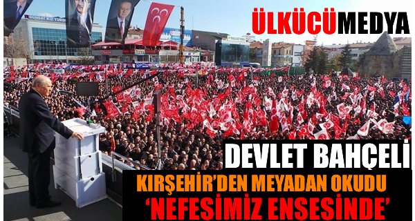 MHP Kırşehir Mitingi !