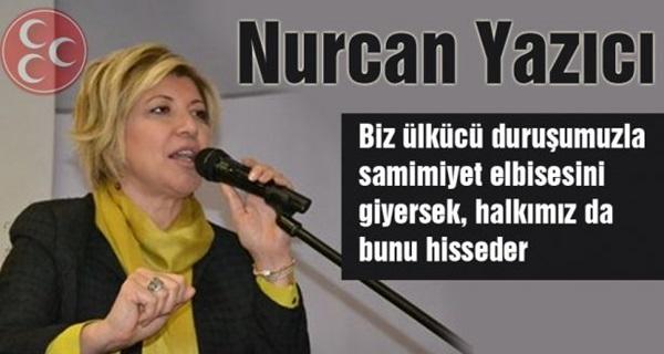 """MHP'li Nurcan Yazıcı """"Biz Ülkücü duruşumuzla halkımıza gideceğiz"""""""