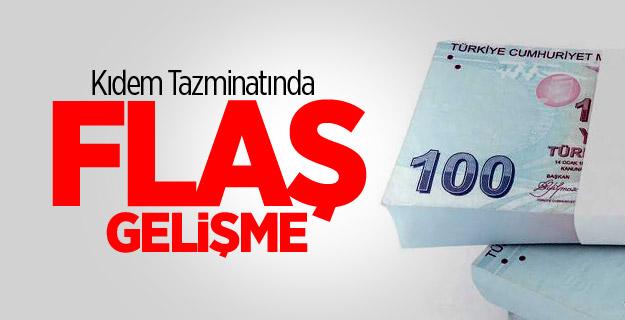 Kıdem Tazminatında Flaş Gelişme !