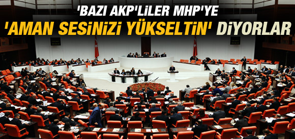 AKP'li vekillerden MHP'ye ilginç talep