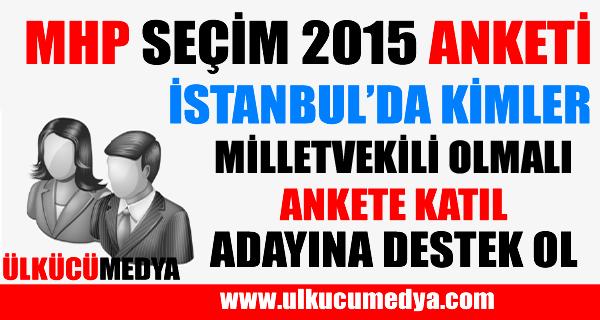 MHP İSTANBUL MİLLETVEKİLİ ANKETİ !