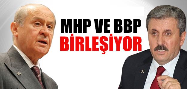 MHP BBP İLE BİRLEŞİYOR !
