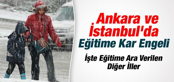 ANKARA VE İSTANBUL'DA EĞİTİME KAR ENGELİ
