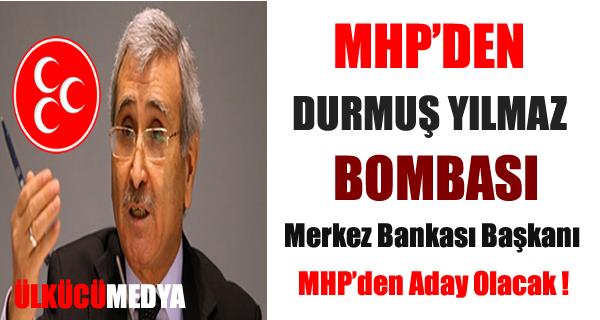MHP'den Durmuş Yılmaz Bombası !