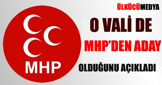 O vali MHP'den aday olduğunu açıkladı !