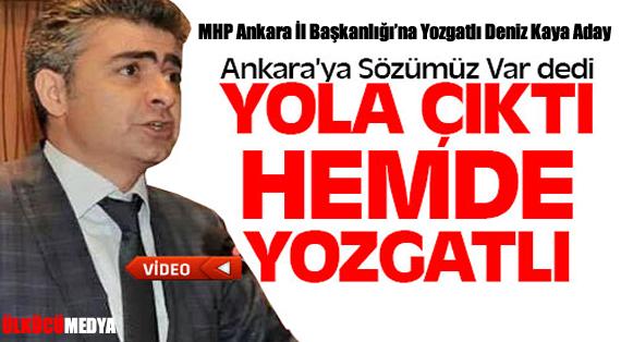 MHP Ankara İl Başkanlığı'na Yozgatlı Deniz Kaya Aday