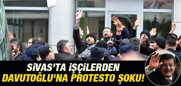 İŞÇİLERDEN DAVUTOĞLU'NA PROTESTO !