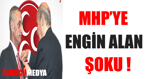 MHP'YE ENGİN ALAN PAŞA ŞOKU !